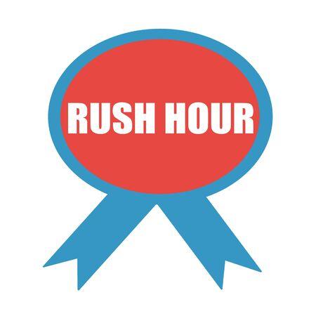 rush hour: RUSH HOUR white wording on background red ribbon