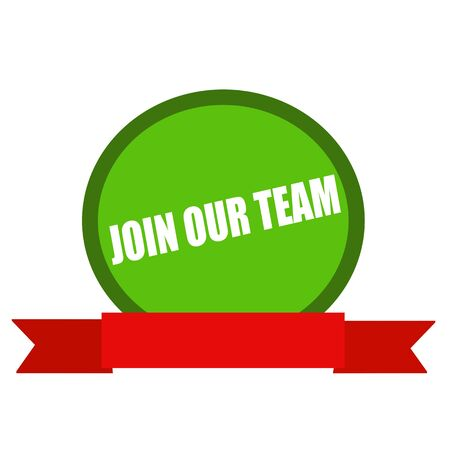 join our team: Join our team white wording on Circle green background ribbon red