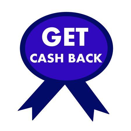 cash back: get cash back white wording on background blue ribbon Stock Photo