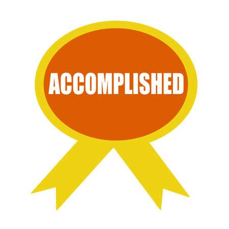 accomplished: ACCOMPLISHED white wording on background Orange ribbon