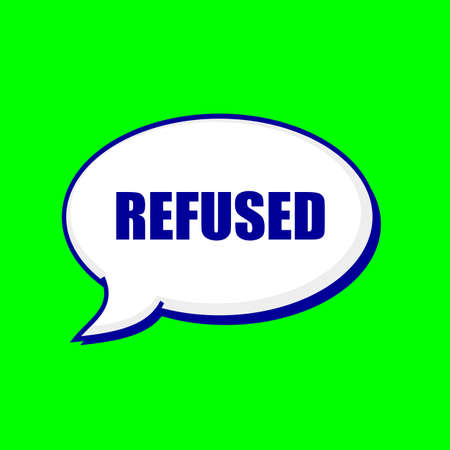 refused: REFUSED blue wording on Speech bubbles Background Green