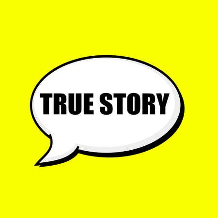 true: TRUE STORY black wording on Speech bubbles Background Yellow Stock Photo