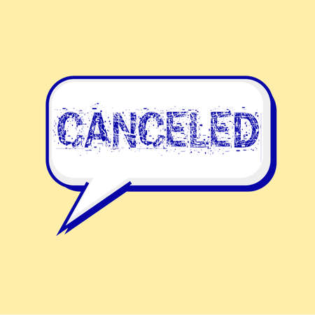 canceled: canceled blue wording on Speech bubbles Background Yellow-White