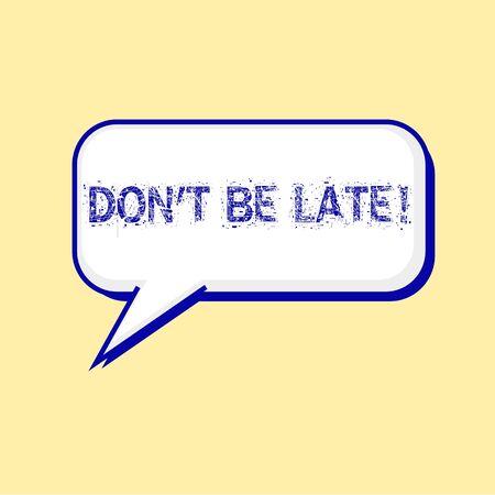 llegar tarde: No llegue tarde redacción azul en las burbujas del discurso de fondo amarillo-blanco Foto de archivo