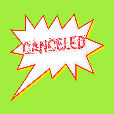 canceled: Canceled red wording on Speech bubbles Background Green-yellow Stock Photo