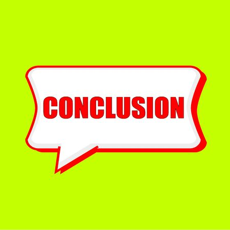conclusion: conclusion red wording on Speech bubbles Background Yellow lemon