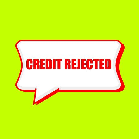 rejected: credit rejected red wording on Speech bubbles Background Yellow lemon