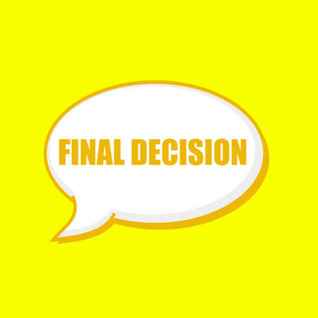 FINAL DECISION orange wording on Speech bubbles Background Yellow Stock Photo
