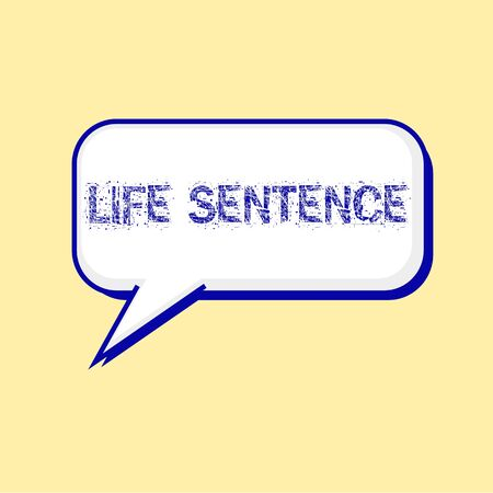 sentence: LIFE SENTENCE blue wording on Speech bubbles Background Yellow-White
