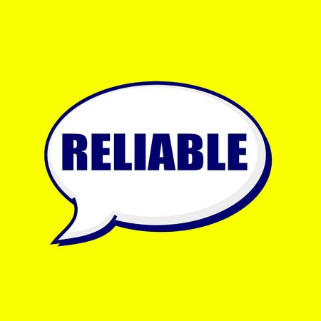 reliable: Reliable blue-black wording on Speech bubbles Background Yellow