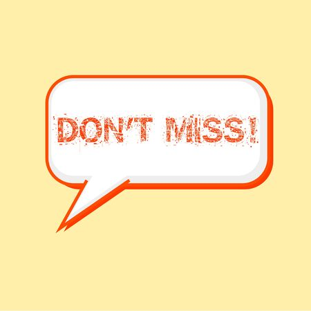 miss: DONT MISS Orange wording on Speech bubbles Background Yellow-White