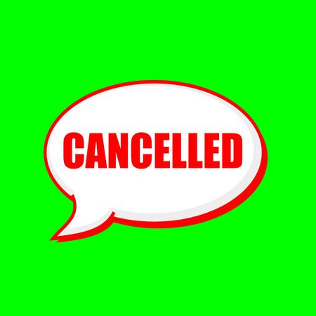 cancelled: Cancelled red wording on Speech bubbles Background Green
