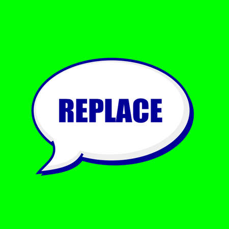 replace: REPLACE blue wording on Speech bubbles Background Green