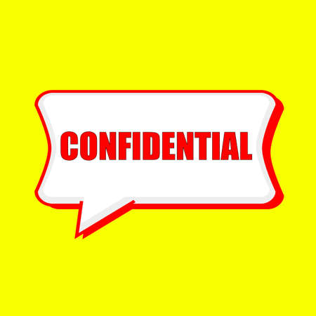 confidential red wording on Speech bubbles Background Yellow
