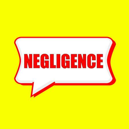 negligence: NEGLIGENCE red wording on Speech bubbles Background Yellow Stock Photo
