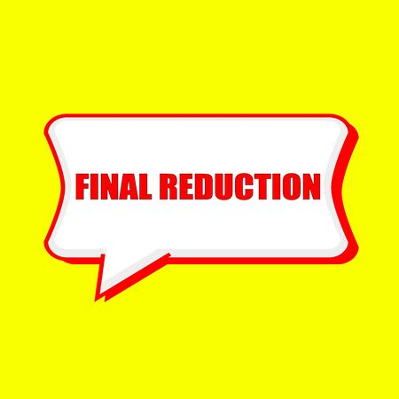reduction: final reduction red wording on Speech bubbles Background Yellow Stock Photo