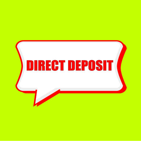 direct deposit red wording on Speech bubbles Background Yellow lemon