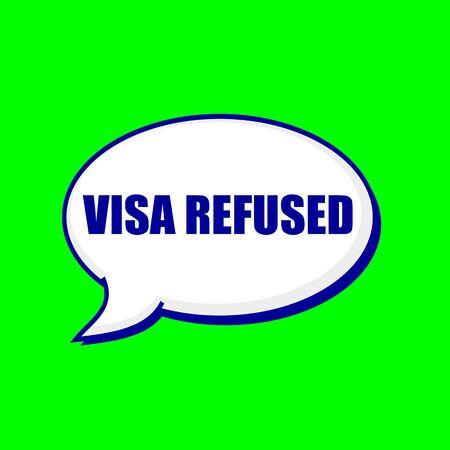 refused: VISA REFUSED blue wording on Speech bubbles Background Green