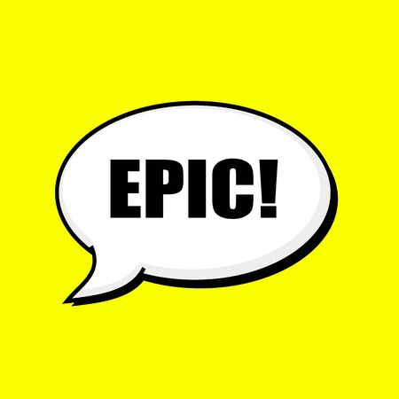 epic: EPIC black wording on Speech bubbles Background Yellow