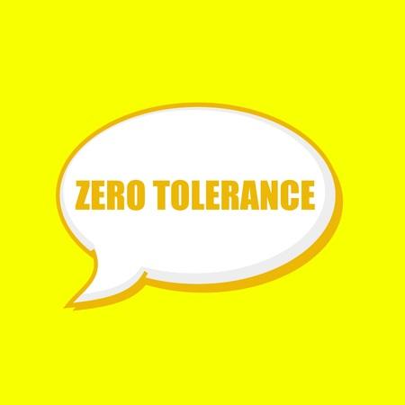 tolerancia: naranja CERO TOLERANCIA redacci�n de las burbujas del discurso de fondo amarillo Foto de archivo