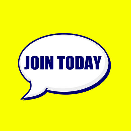 join: JOIN TODAY blue-black wording on Speech bubbles Background Yellow