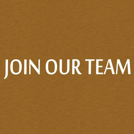 join our team: Join our team white wording on Background  Brown wood