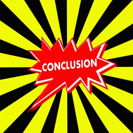 conclusion: conclusion red Speech bubbles white wording on Striped sun yellow-Black background