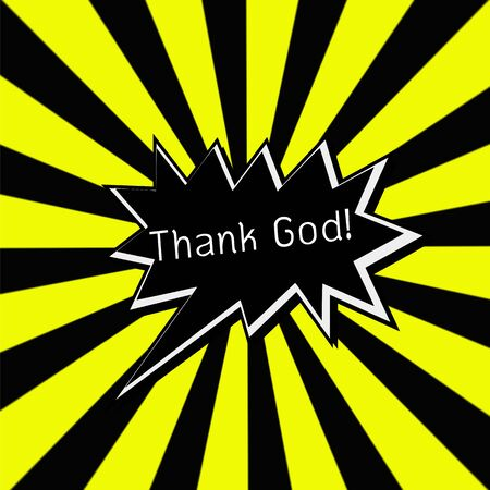 Thank God black Speech bubbles white wording on Striped sun yellow-Black background