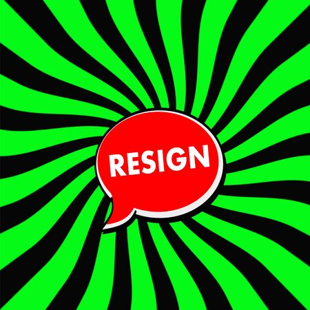 resign: RESIGN Red Speech bubbles white wording on Striped sun Green-Black background