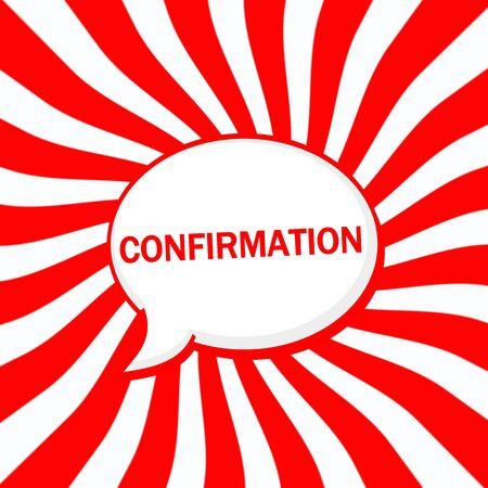 confirmacion: Burbujas del discurso de confirmación redacción de sol a rayas fondo rojo-blanco