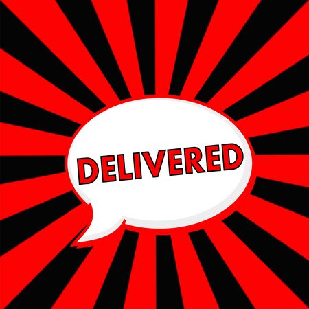 delivered: DELIVERED Red wording Speech bubbles on Striped sun Red-Black background
