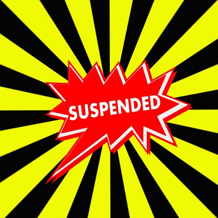 suspended: suspended red Speech bubbles white wording on Striped sun yellow-Black background