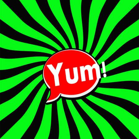 yum: yum Red Speech bubbles white wording on Striped sun Green-Black background