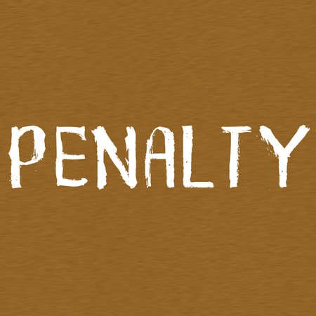 wording: PENALTY white wording on Background  Brown wood