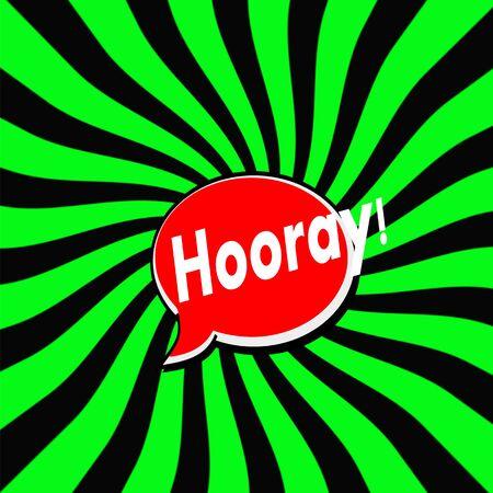 hooray: Hooray Red Speech bubbles white wording on Striped sun Green-Black background