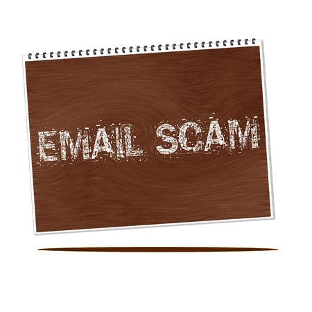 scam: email scam white wording on Notebook wood background