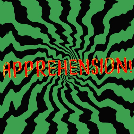 apprehension: apprehension red wording on Striped sun black-green background