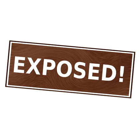 exposed: exposed white wording on Brown wood background
