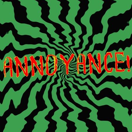 annoyance: annoyance red wording on Striped sun black-green background