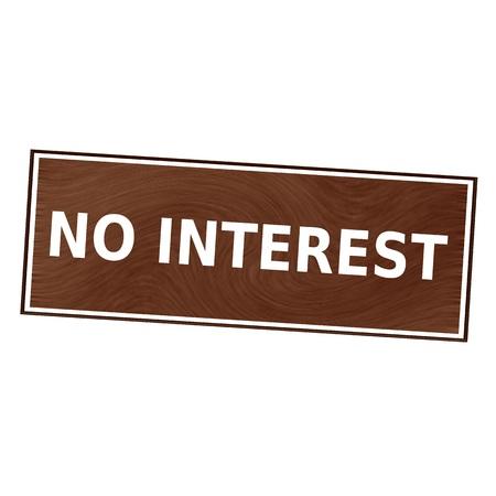 interest: no interest white wording on Brown wood background