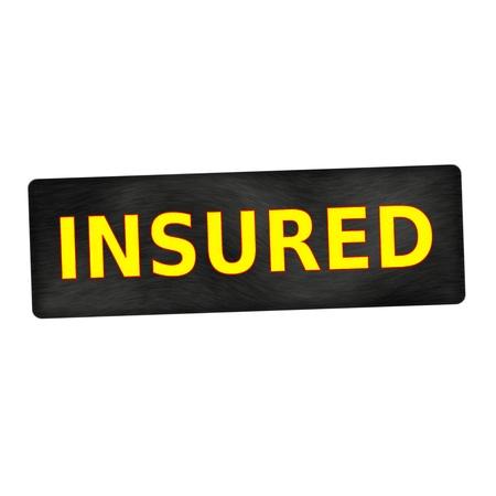 insured: Insured yellow wording on black wood background