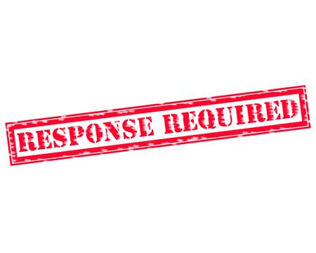 response: RESPONSE REQUIRED RED Stamp Text on white backgroud