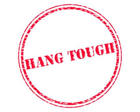 tough: HANG TOUGH RED Stamp Text on Circle white backgroud