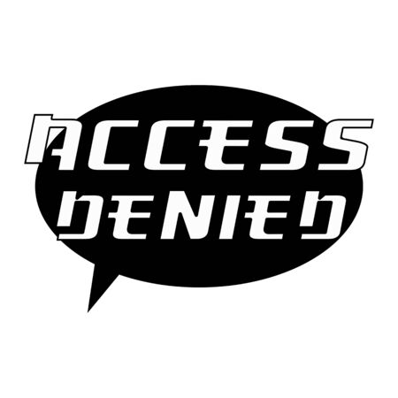 ACCESS DENIED White Wording on Speech Bubbles Background Black
