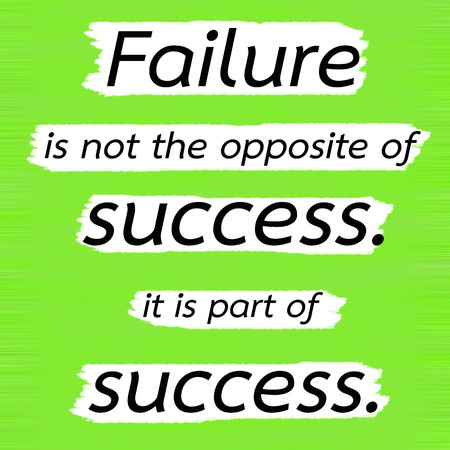 Failure is not the opposite of success. it is part of success.Creative Inspiring Motivation Quote Concept Black Word On Green Lemon wood Background.