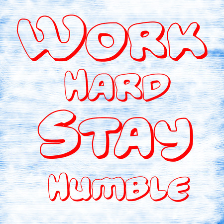 Work Hard Stay Humble.Creative Inspiring Motivation Quote Concept Red Word On White-Blue background skin,scratch