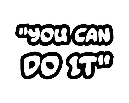 You Can Do it.Creative Inspiring Motivation Quote Concept Black Word On White Background.