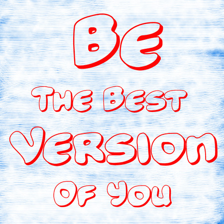 Be The Best Version Of You.Creative Inspiring Motivation Quote Concept Red Word On White-Blue background skin,scratch