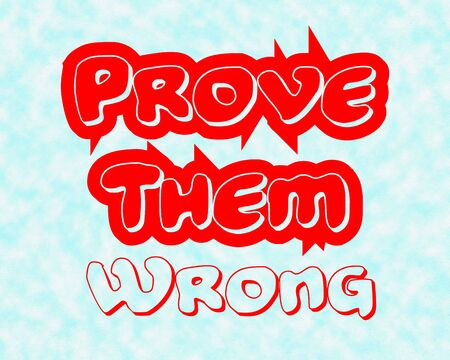 Prove Them Wrong.Creative Inspiring Motivation Quote Concept Red Word On Blue - White Blur Background.