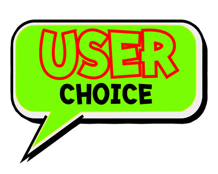 user choice .Creative Inspiring Motivation Quote Concept  Word On Green Speech bubble background